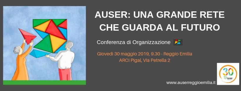 CONFERENZA DI ORGANIZZAZIONE AUSER PROVINCIALE: il 30 maggio a Reggio Emilia